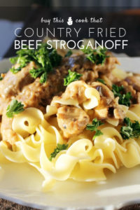 Country Fried Beef Stroganoff   Buy This Cook That