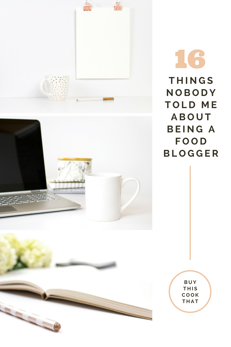 16 Things Nobody Told Me About Being a Food Blogger that I'm going to tell you. If you are thinking about starting a blog, read this first. #foodblogger #foodblog #blogger