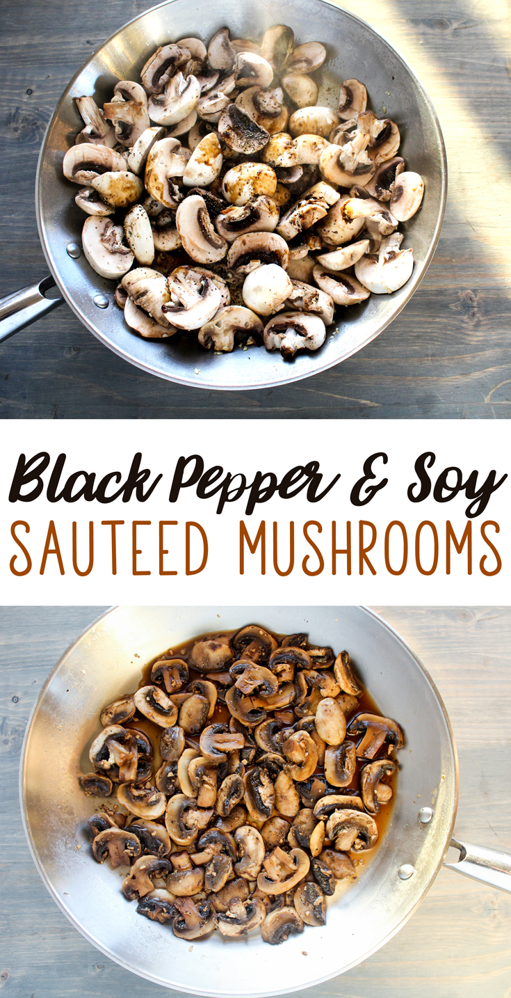 Black Pepper and Soy Sauteed Mushrooms are a fast and easy side dish that will add flavor to just about any meal..