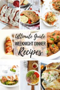 Ultimate Guide to Weeknight Dinner Recipes Volume 1