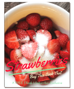 Click here to download our FREE Strawberry E Cookbook!