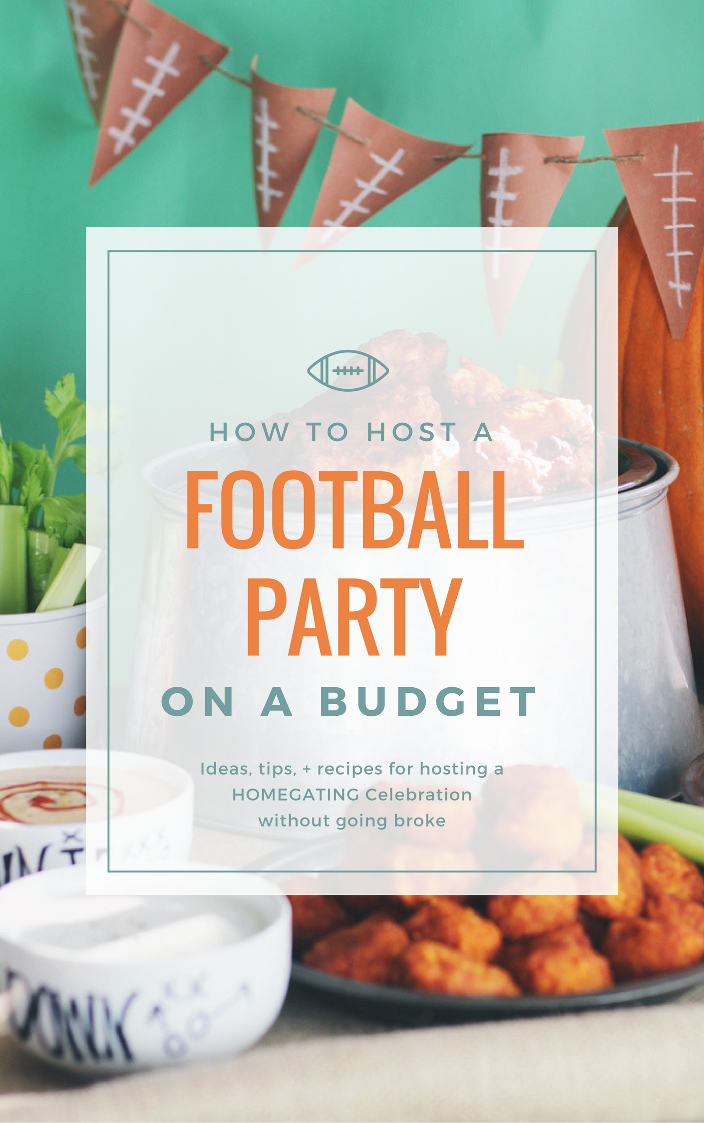 How to Host a Football Party on a Budget. Get our easy ideas, tips + recipes and stretch your game day dollar.  #homegating #footballparty #footballpartyfood