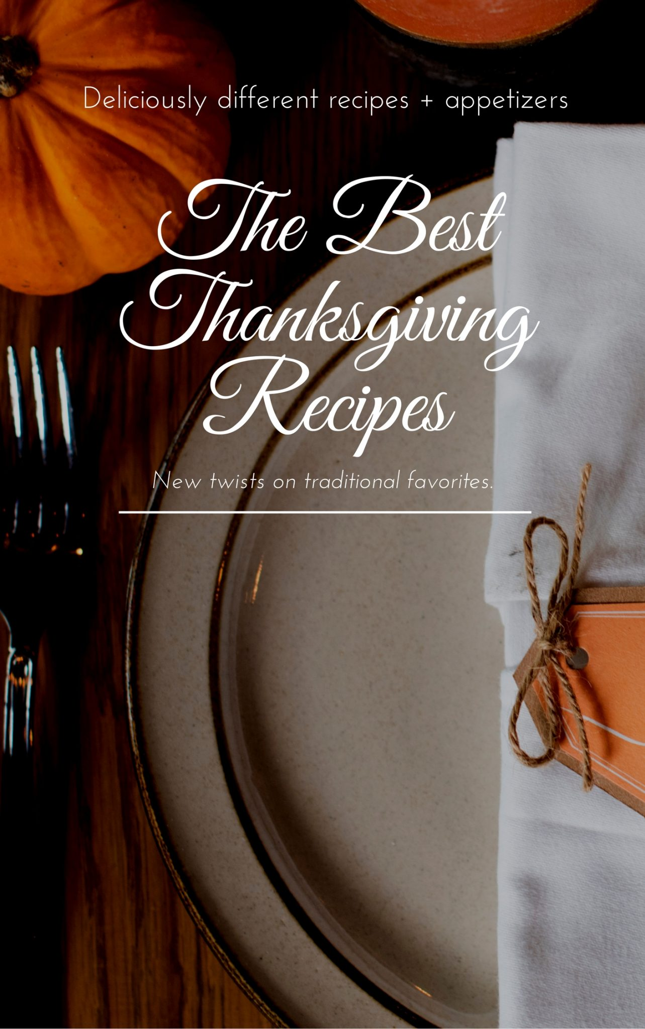 Sharing some of our blog favorites: Our very best Thanksgiving recipes + Thanksgiving appetizers.