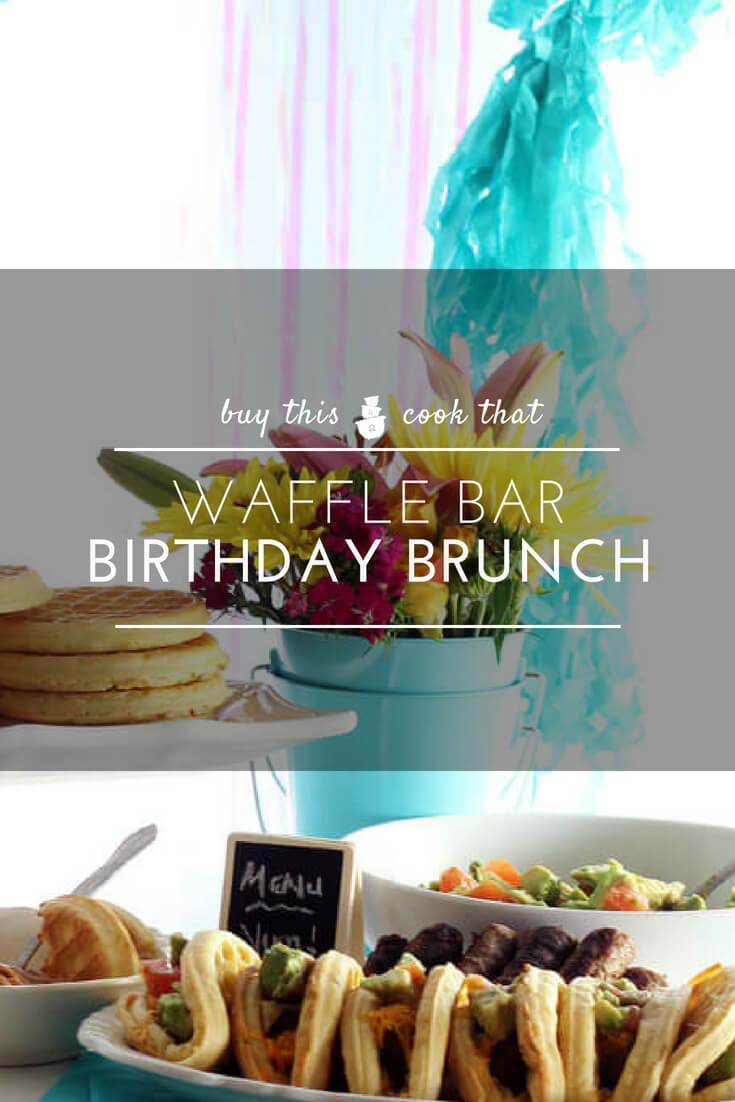 Waffle Bar Brunch Birthday Party Tutorial + 3 Easy Waffle Recipes and FREE Birthday Printables #wafflebar