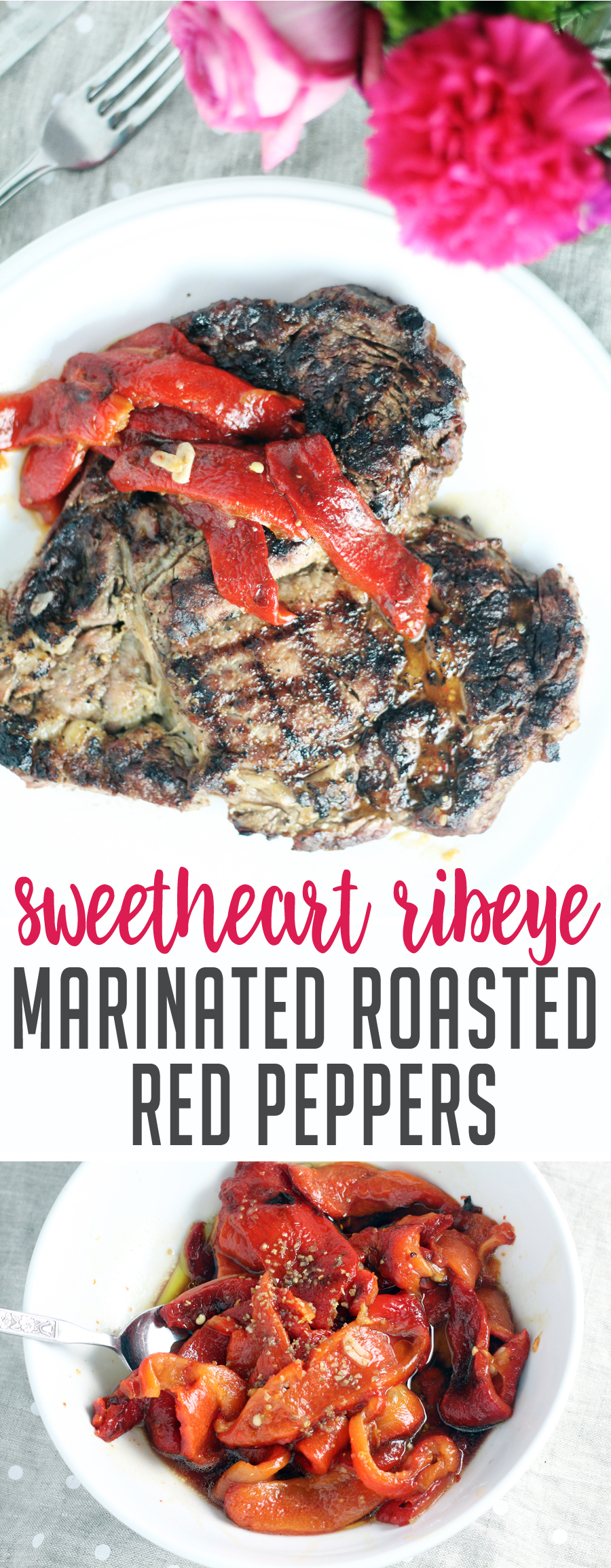 There's a way to a man's heart, ladies. It happens to be under this recipe for Marinated Roasted Red Peppers. That's right, a Sweetheart Ribeye. And let's be honest, this might be the way to a woman's heart, too, so pay attention. ♡ ♡