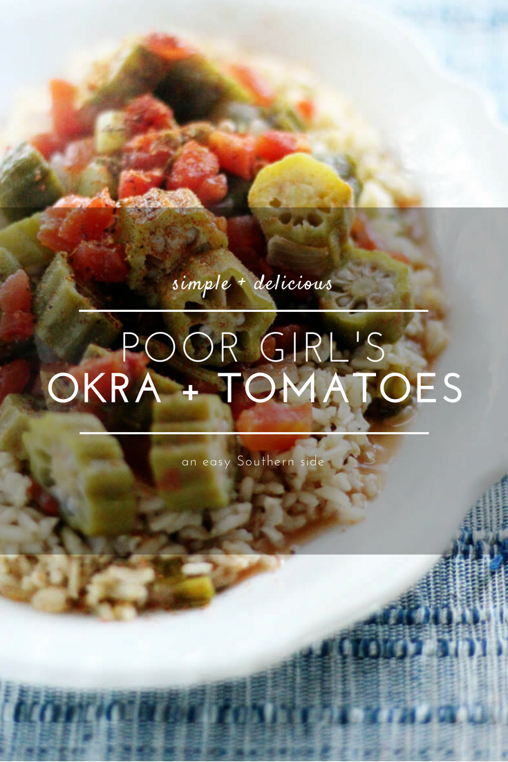 Decidedly Southern, this recipe for Poor Girl's Okra and Tomatoes is the result of too much okra and no bacon. A true (but delicious) story. Made with garden fresh okra and ripe tomatoes, this is my kinda side. #okraandtomatoes #okra