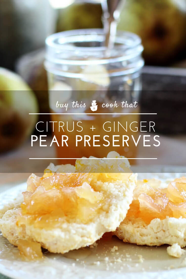 Citrus + Ginger Pear Preserves | Buy This Cook ThatSunshine in a jar! Juicy pears preserved in a sugary syrup flavored with ginger, oranges and lemons. Can you say