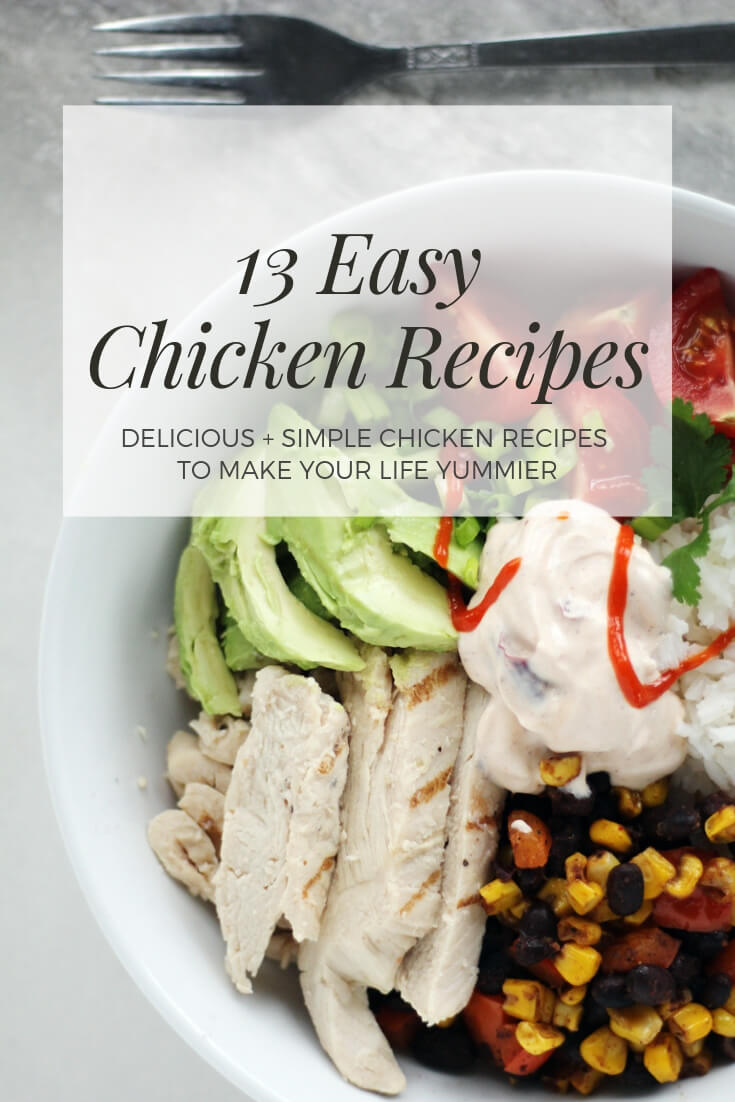 13 Easy Chicken Recipes to Make Your Life Yummier | Buy This Cook ThatDelicious and simple chicken recipes full of flavor that are easy to prepare. #easychickenrecipes #chickenrecipes