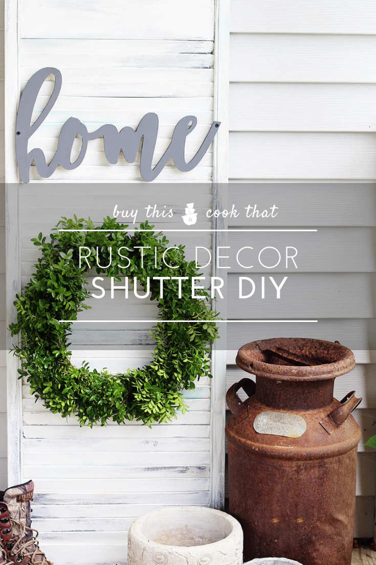 Rustic Wall Decor Shutter DIY | Buy This Cook ThatDecor for ANY season. Get our step-by-step craft tutorial on creating this beautiful Rustic Wall Decor Shutter for your home. Complet with pictures to guide you every step of the way.  #walldecor #rusticwalldecor #shutters