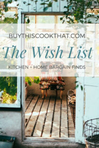 The Wish List Kitchen + Home Finds   Buy This Cook That