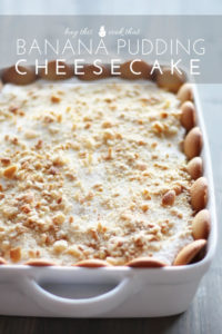 Banana Pudding Cheesecake No Bake Dessert Recipe | Buy This Cook That