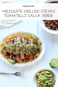Mesquite Grilled Steaks with Tomatillo Salsa Verde